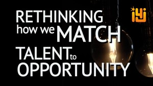 Matching Talent With Opportunity